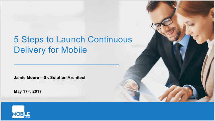 5 Steps to Launch Continuous Delivery for Mobile