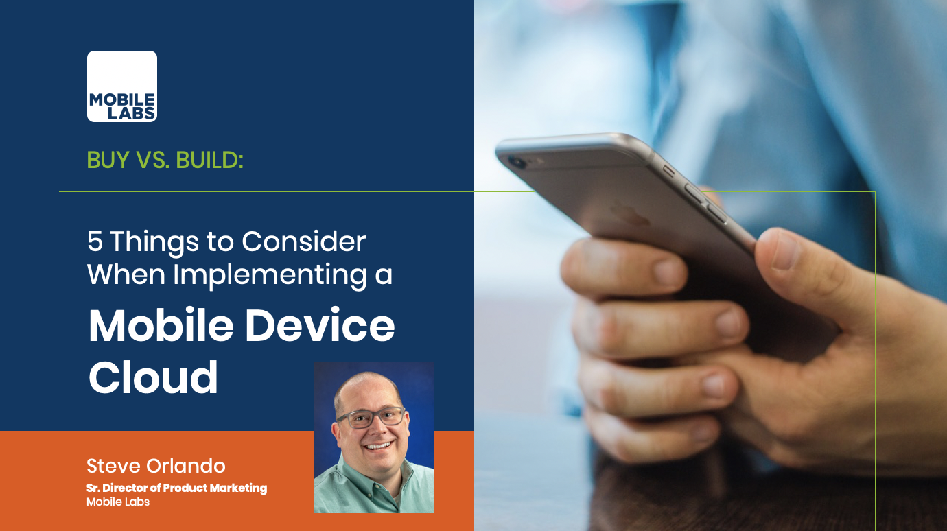 5 Things to Consider When Implementing a Mobile Device Cloud