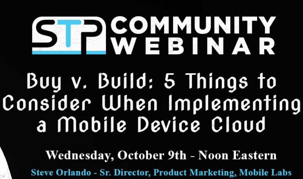 STP Community Webinar: Buy v. Build - 5 Things to Consider When Implementing a Mobile Device Cloud