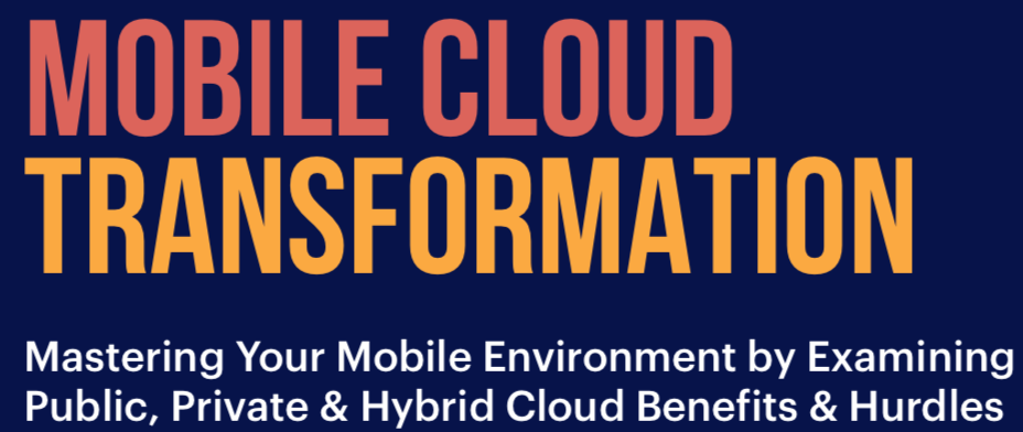 Market Report: Mobile Cloud Transformation