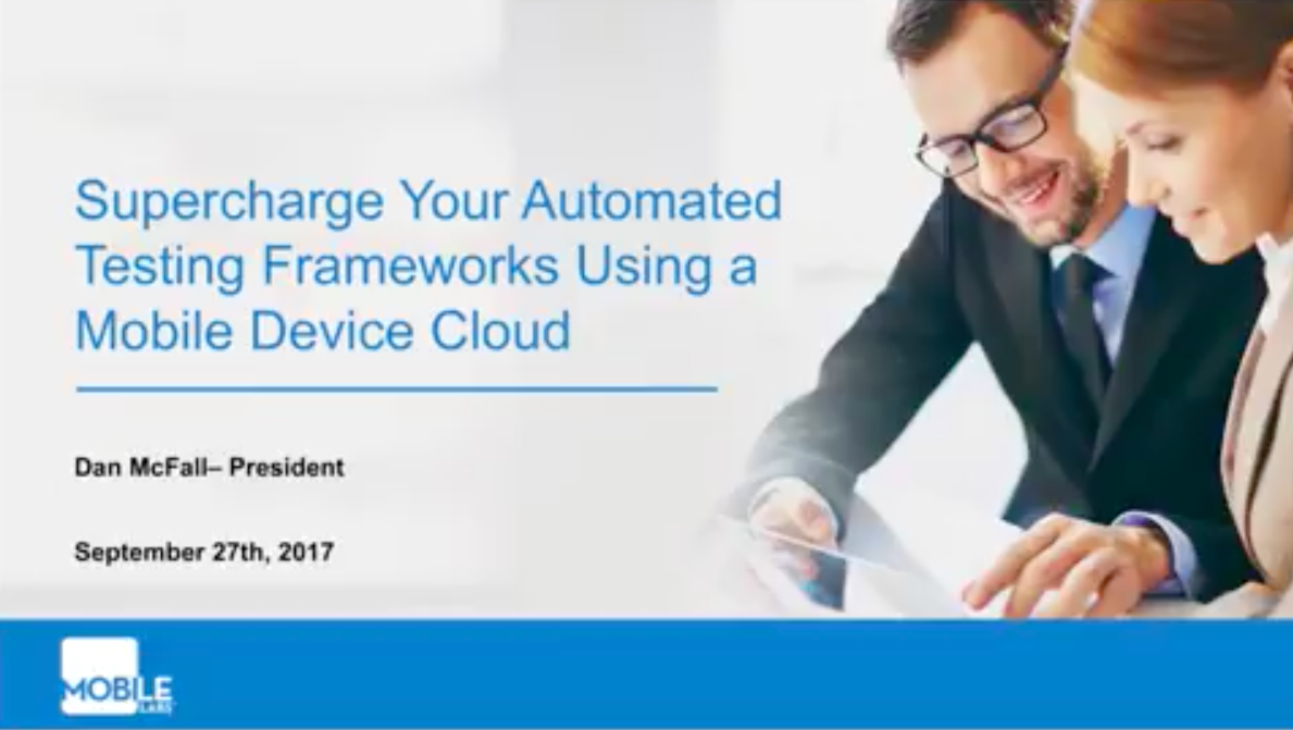 Supercharge Your Automated Testing Frameworks Using a Mobile Device Cloud
